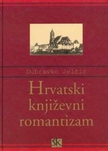 Dubravko Jelčić, Hrvatski književni romantizam, Školska knjiga, Zagreb, 2002.