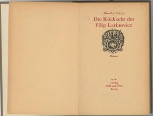 Die Rückkehr des Filip Latinovicz, Berlin, 1971.