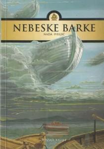 Nada Iveljić, Nebeske barke, Mozaik knjiga, Zagreb, 2001.
